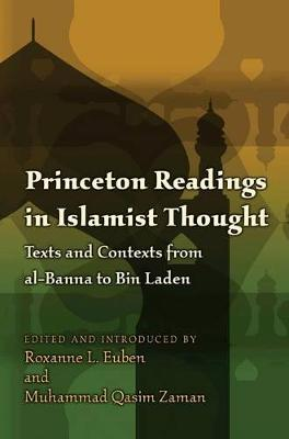 Princeton Readings in Islamist Thought: Texts and Contexts from al-Banna to Bin Laden - Princeton Studies in Muslim Politics 35 (Paperback)