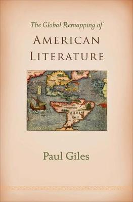 The Global Remapping of American Literature (Hardback)