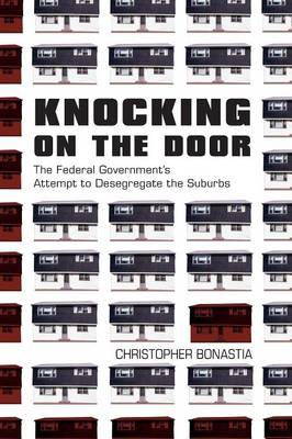 Knocking on the Door: The Federal Government's Attempt to Desegregate the Suburbs (Paperback)