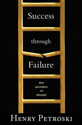 Success through Failure: The Paradox of Design (Paperback)