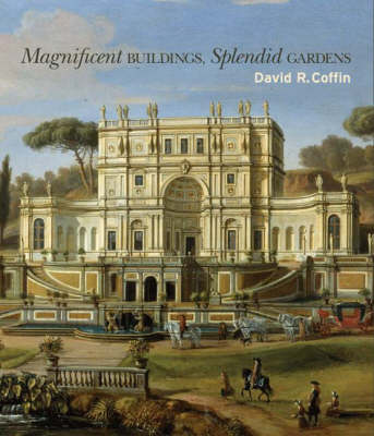 Magnificent Buildings, Splendid Gardens (Hardback)