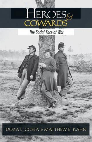 Heroes and Cowards: The Social Face of War (Hardback)