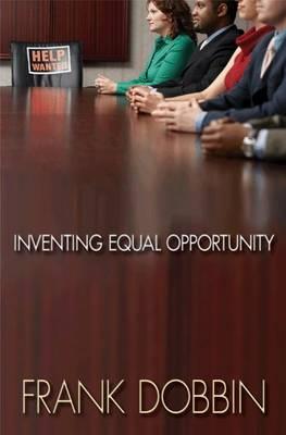 Inventing Equal Opportunity (Hardback)
