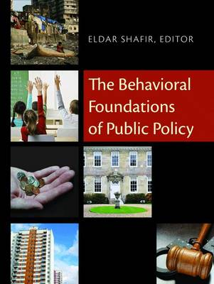 The Behavioral Foundations of Public Policy (Hardback)