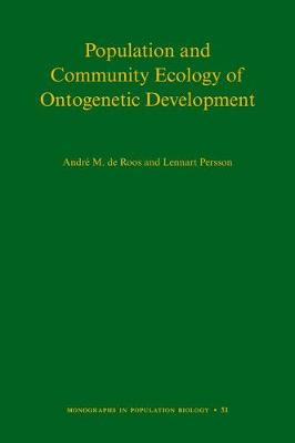 Population and Community Ecology of Ontogenetic Development - Monographs in Population Biology 59 (Hardback)
