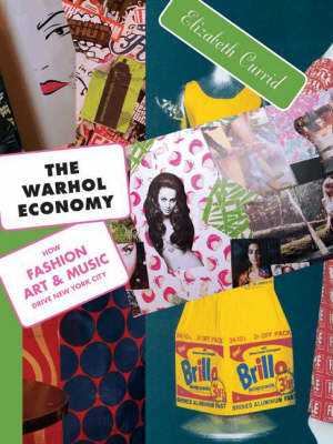 The Warhol Economy: How Fashion, Art, and Music Drive New York City - New Edition (Paperback)