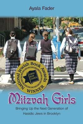 Mitzvah Girls: Bringing Up the Next Generation of Hasidic Jews in Brooklyn (Paperback)
