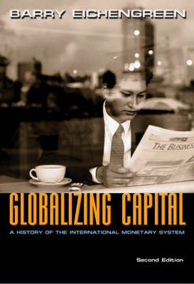 Globalizing Capital: A History of the International Monetary System - Second Edition (Paperback)