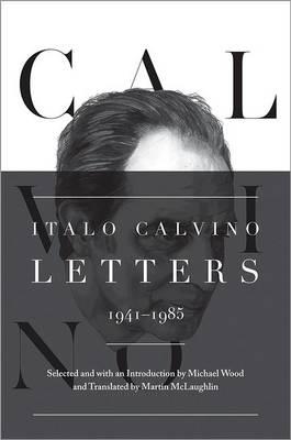 Italo Calvino: Letters, 1941-1985 - Updated Edition (Hardback)