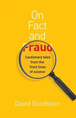 On Fact and Fraud: Cautionary Tales from the Front Lines of Science (Hardback)