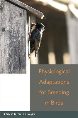 Physiological Adaptations for Breeding in Birds (Hardback)