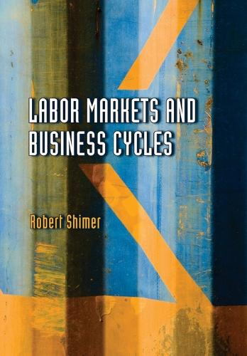 Labor Markets and Business Cycles - CREI Lectures in Macroeconomics (Hardback)