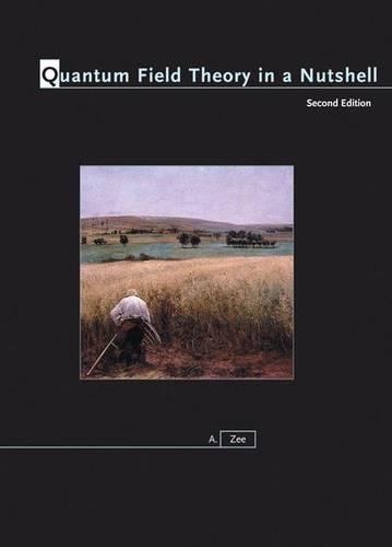 Quantum Field Theory in a Nutshell: Second Edition - In a Nutshell 7 (Hardback)