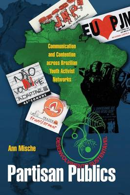 Partisan Publics: Communication and Contention across Brazilian Youth Activist Networks - Princeton Studies in Cultural Sociology 43 (Paperback)