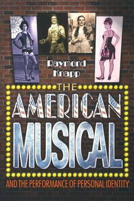 The American Musical and the Performance of Personal Identity (Paperback)