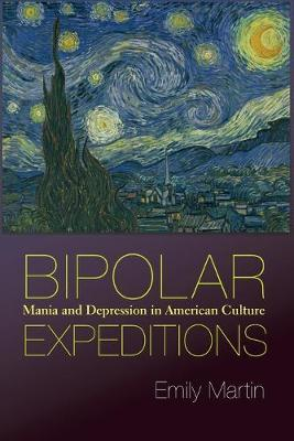 Bipolar Expeditions: Mania and Depression in American Culture (Paperback)
