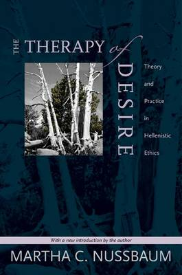 The Therapy of Desire: Theory and Practice in Hellenistic Ethics (Paperback)