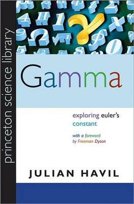 Gamma: Exploring Euler's Constant - Princeton Science Library (Paperback)