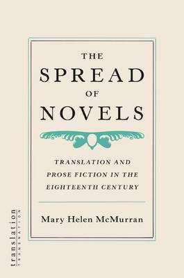 The Spread of Novels: Translation and Prose Fiction in the Eighteenth Century - Translation/Transnation (Hardback)