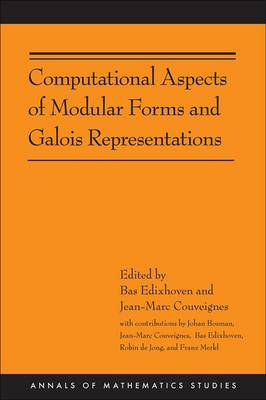 Computational Aspects of Modular Forms and Galois Representations: How One Can Compute in Polynomial Time the Value of Ramanujan's Tau at a Prime - Annals of Mathematics Studies 176 (Hardback)