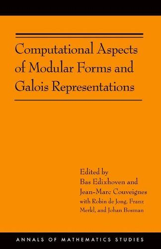 Computational Aspects of Modular Forms and Galois Representations: How One Can Compute in Polynomial Time the Value of Ramanujan's Tau at a Prime (AM-176) - Annals of Mathematics Studies (Paperback)