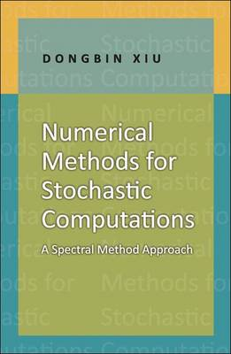 Numerical Methods for Stochastic Computations: A Spectral Method Approach (Hardback)