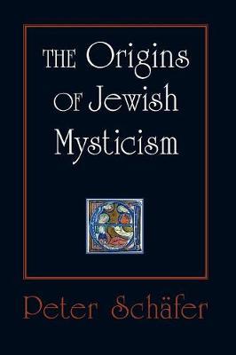 The Origins of Jewish Mysticism (Paperback)