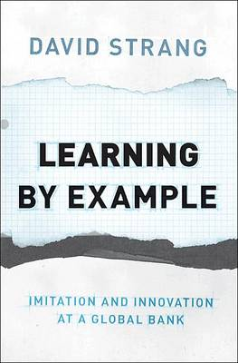 Learning by Example: Imitation and Innovation at a Global Bank (Hardback)