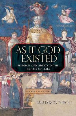 As If God Existed: Religion and Liberty in the History of Italy (Hardback)