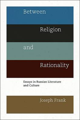 Between Religion and Rationality: Essays in Russian Literature and Culture (Hardback)