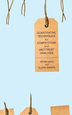 Quantitative Techniques for Competition and Antitrust Analysis (Hardback)