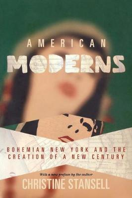 American Moderns: Bohemian New York and the Creation of a New Century (Paperback)
