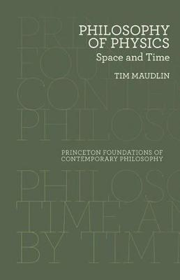 Philosophy of Physics: Space and Time - Princeton Foundations of Contemporary Philosophy (Hardback)