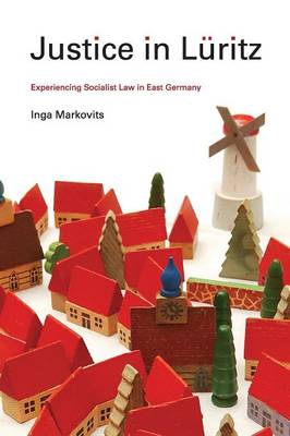 Justice in Luritz: Experiencing Socialist Law in East Germany (Paperback)