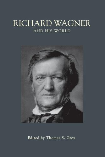 Richard Wagner and His World - The Bard Music Festival 21 (Paperback)