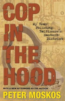 Cop in the Hood: My Year Policing Baltimore's Eastern District (Paperback)