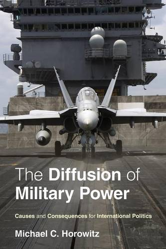 The Diffusion of Military Power: Causes and Consequences for International Politics (Paperback)