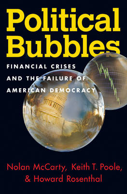 Political Bubbles: Financial Crises and the Failure of American Democracy (Hardback)