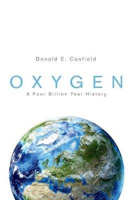 Oxygen: A Four Billion Year History - Science Essentials (Hardback)