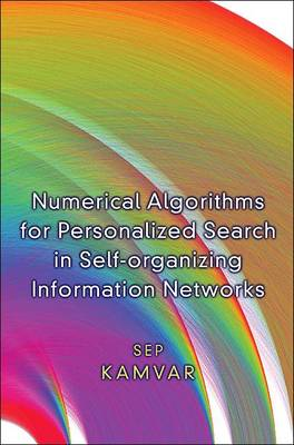 Numerical Algorithms for Personalized Search in Self-organizing Information Networks (Hardback)