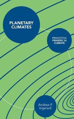 Planetary Climates - Princeton Primers in Climate 9 (Hardback)