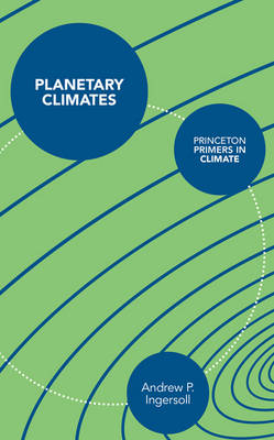 Planetary Climates - Princeton Primers in Climate (Paperback)