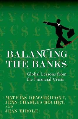 Balancing the Banks: Global Lessons from the Financial Crisis (Hardback)