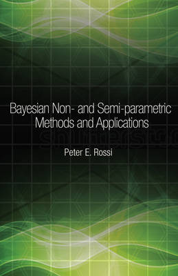 Bayesian Non- and Semi-parametric Methods and Applications - The Econometric and Tinbergen Institutes Lectures (Hardback)