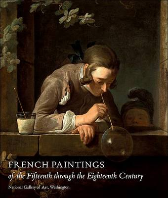 French Paintings of the Fifteenth through the Eighteenth Century - National Gallery of Art Systematic Catalogues (Hardback)