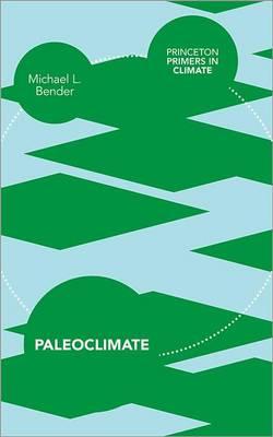 Paleoclimate - Princeton Primers in Climate (Hardback)