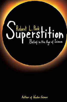 Superstition: Belief in the Age of Science (Paperback)