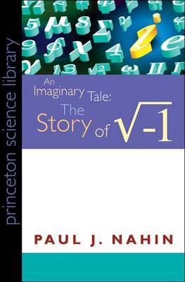 An Imaginary Tale: The Story of -1 - Princeton Science Library (Paperback)