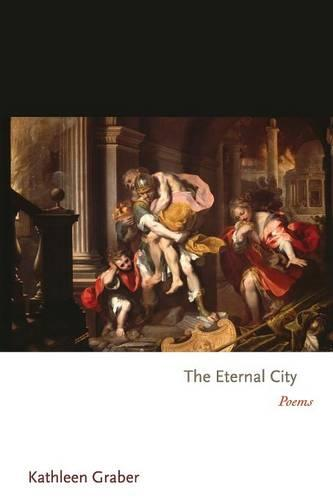 The Eternal City: Poems - Princeton Series of Contemporary Poets 55 (Paperback)