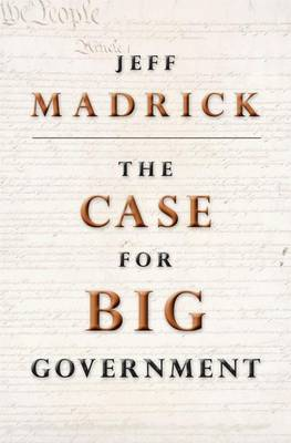 The Case for Big Government - The Public Square (Paperback)